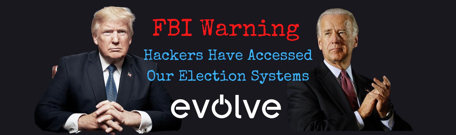 Evolve | FBI, CISA Warning